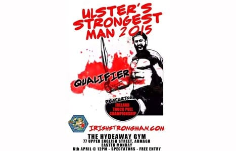 Ulster Strongest Man Qualifier 2015 & Ireland's Truck Pulling Championships 2015 & Open Provincal